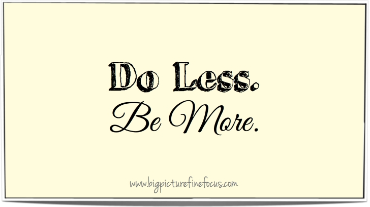 do less. be more.